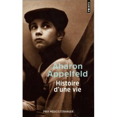 Histoire d'une vie - Aharon Appelfeld