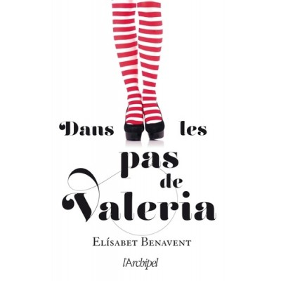 Dans les pas de Valeria - Elisabet Benavent
