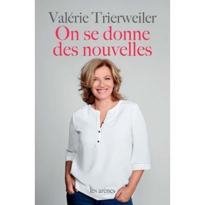On se donne des nouvelles ? - Valérie Trierweiler