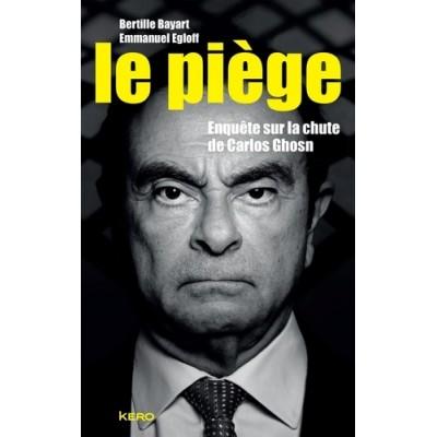Le piège - Enquête sur la chute de Carlos Ghosn - Bertille Bayart