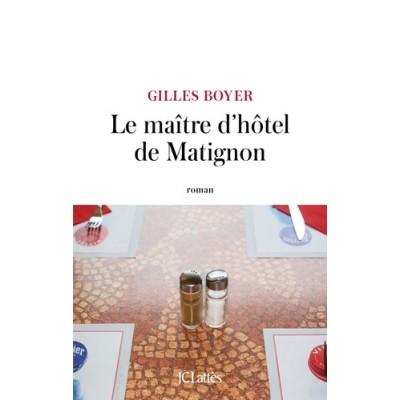 Le maître d'hôtel de Matignon - Gilles Boyer