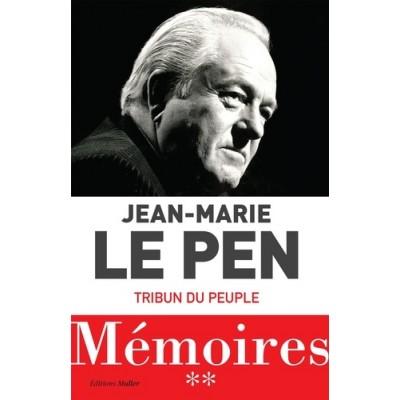 Mémoires - Tome 2, Le tribun d'un peuple - Jean-Marie Le Pen