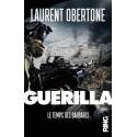 Guérilla Tome 2 - Le temps des barbares - Laurent Obertone