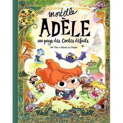 Mortelle Adèle  Au pays des contes défaits - Mr Tan