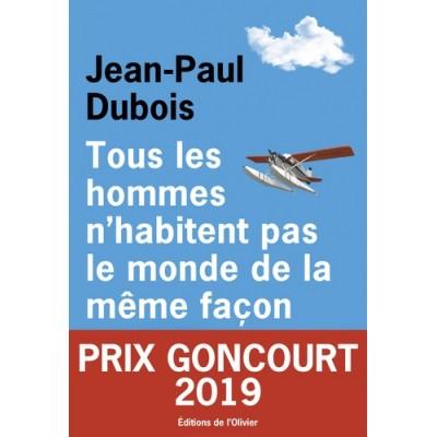 Tous les hommes n'habitent pas le monde de la même façon - Jean-Paul Dubois - Prix Goncourt 2019