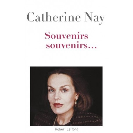 Souvenirs, souvenirs... Tome 1 - Catherine Nay