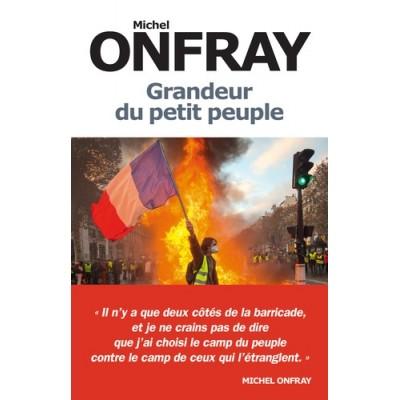 Grandeur du petit peuple - Michel Onfray