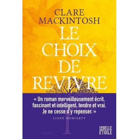 Le choix de revivre - Clare Mackintosh