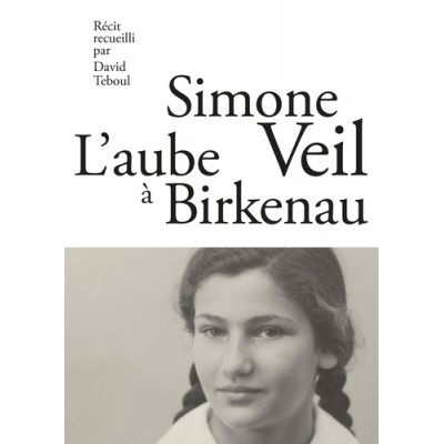 L'aube à Birkenau - Simone Veil