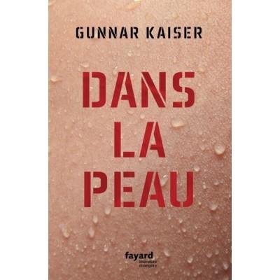 Dans la peau - Gunnar Kaiser