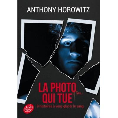 La photo qui tue - Neuf histoires à vous glacer le sang - Anthony Horowitz