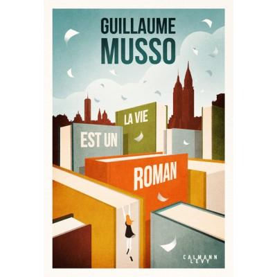 La vie est un roman - Guillaume Musso