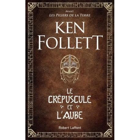 Le Crépuscule et l'Aube - Ken Follett