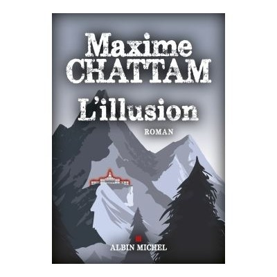 L'illusion - Maxime Chattam