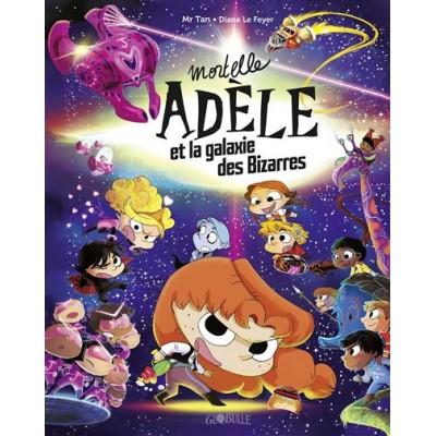 Mortelle Adèle et la galaxie des Bizarres