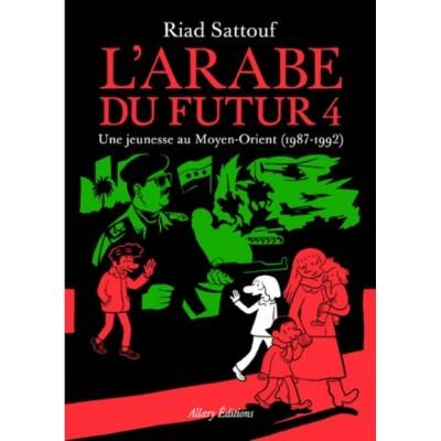 L'Arabe du futur Tome 4 - Une jeunesse au Moyen-Orient (1987-1992) - Riad Sattouf